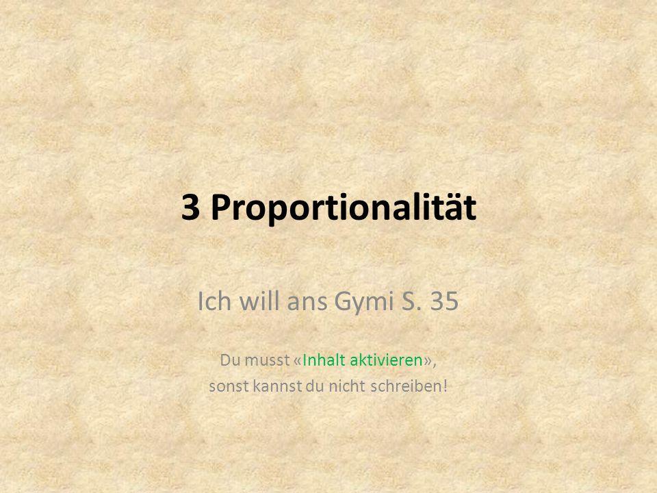 3 Proportionalität Ich will ans Gymi S. 35