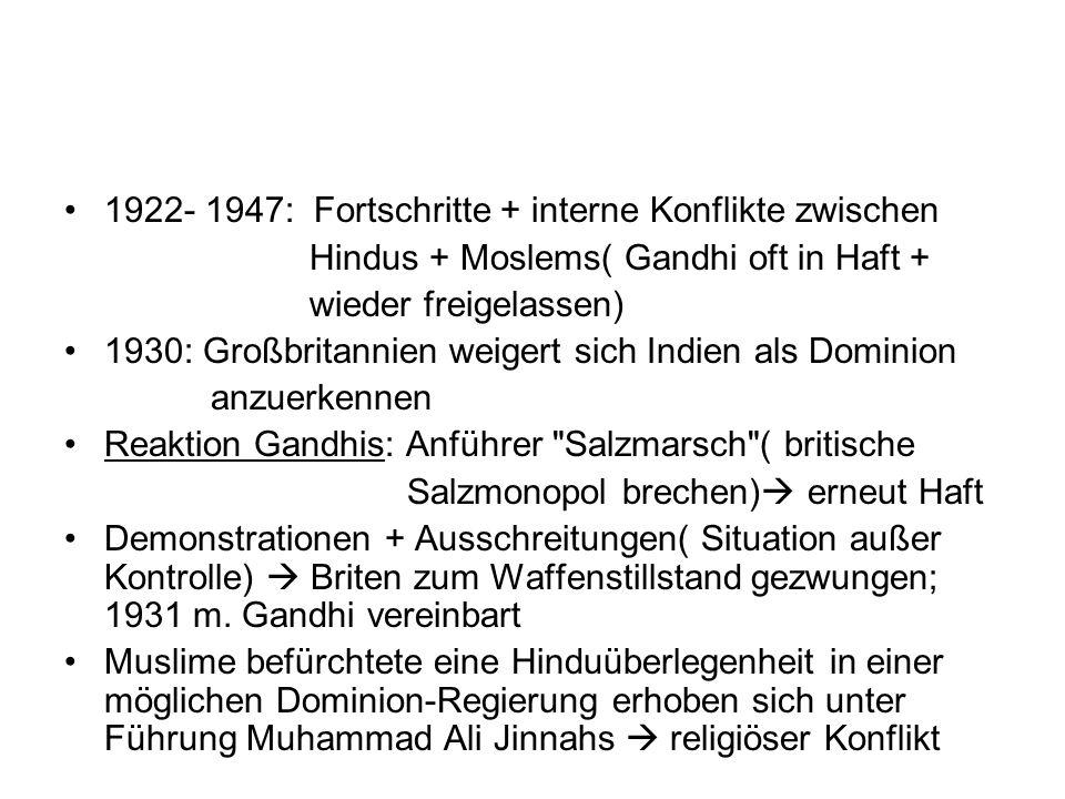 1922- 1947: Fortschritte + interne Konflikte zwischen