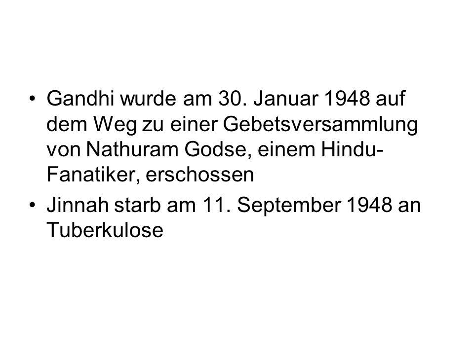Gandhi wurde am 30. Januar 1948 auf dem Weg zu einer Gebetsversammlung von Nathuram Godse, einem Hindu-Fanatiker, erschossen