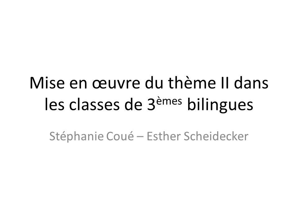Mise en œuvre du thème II dans les classes de 3èmes bilingues