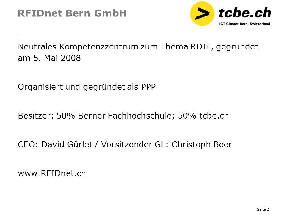 RFIDnet Bern GmbH Neutrales Kompetenzzentrum zum Thema RDIF, gegründet am 5. Mai 2008. Organisiert und gegründet als PPP.