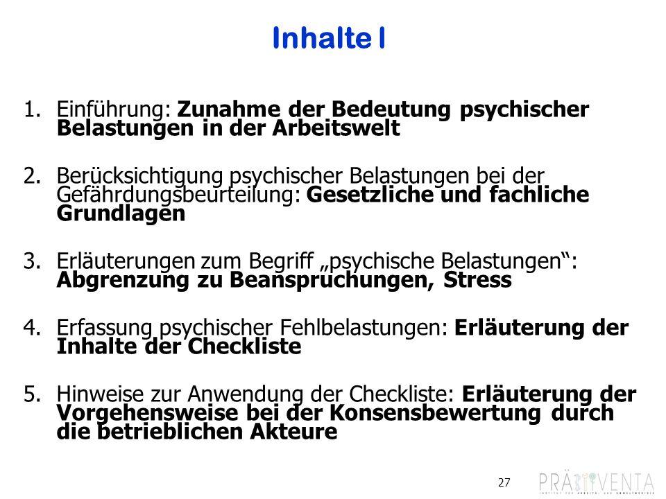 Inhalte I Einführung: Zunahme der Bedeutung psychischer Belastungen in der Arbeitswelt.