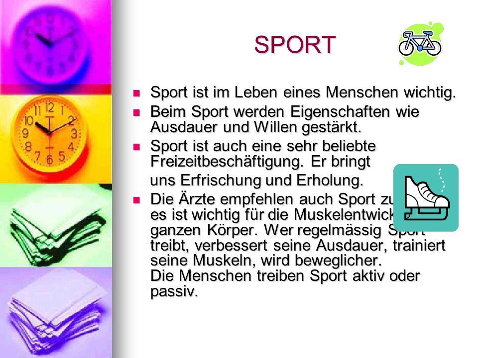 SPORT Sport ist im Leben eines Menschen wichtig.