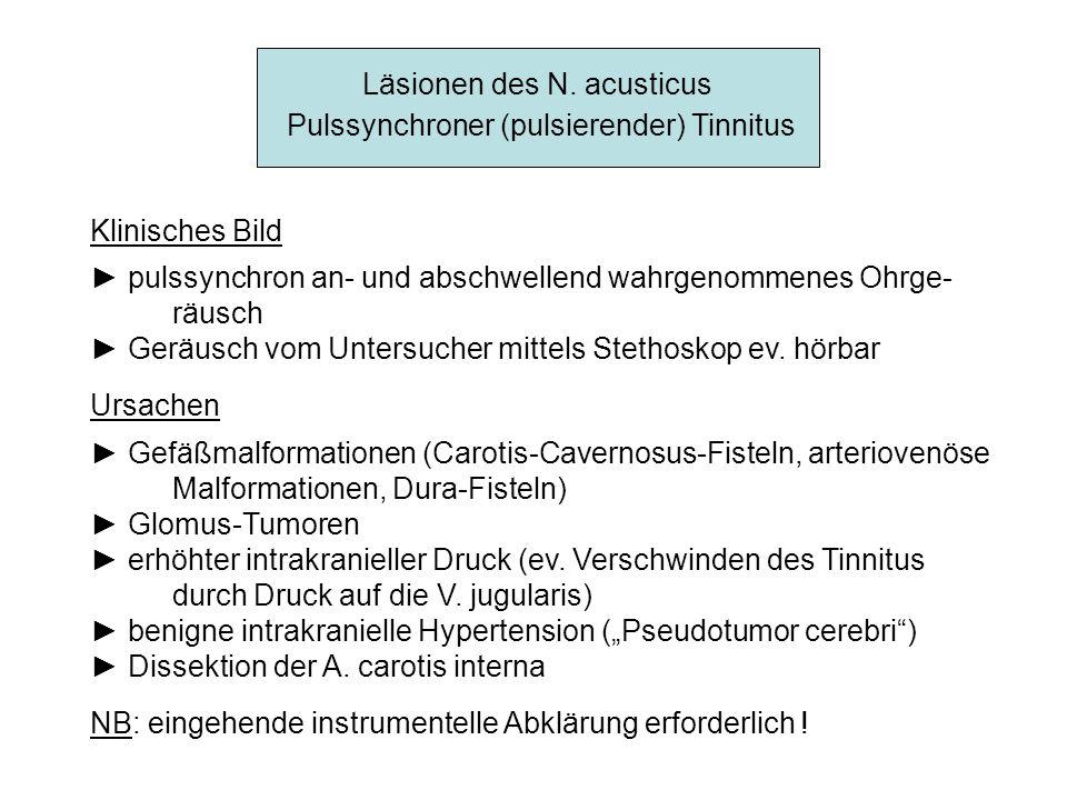 Läsionen des N. acusticus Pulssynchroner (pulsierender) Tinnitus