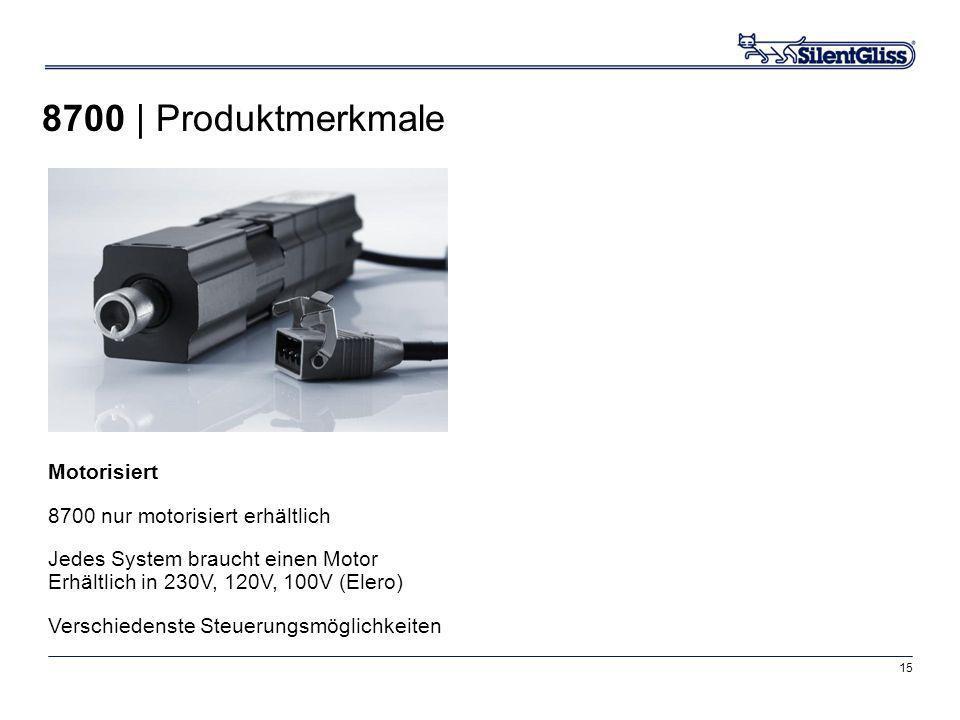 8700 | Produktmerkmale Motorisiert 8700 nur motorisiert erhältlich