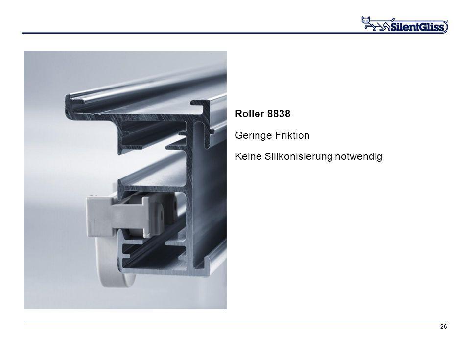 Roller 8838 Geringe Friktion Keine Silikonisierung notwendig