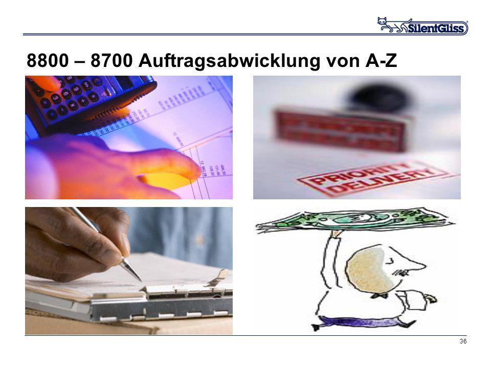 8800 – 8700 Auftragsabwicklung von A-Z