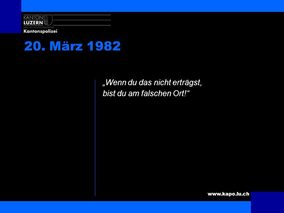 """20. März 1982 """"Wenn du das nicht erträgst, bist du am falschen Ort!"""