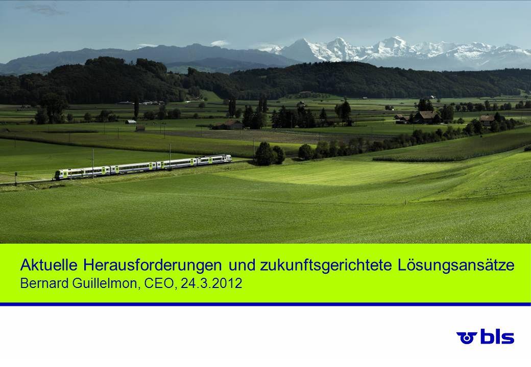 Aktuelle Herausforderungen und zukunftsgerichtete Lösungsansätze Bernard Guillelmon, CEO, 24.3.2012