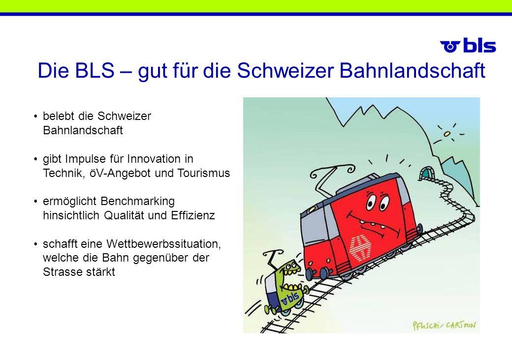 Die BLS – gut für die Schweizer Bahnlandschaft