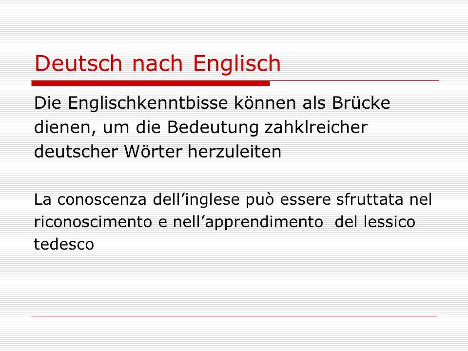 Deutsch nach Englisch Die Englischkenntbisse können als Brücke