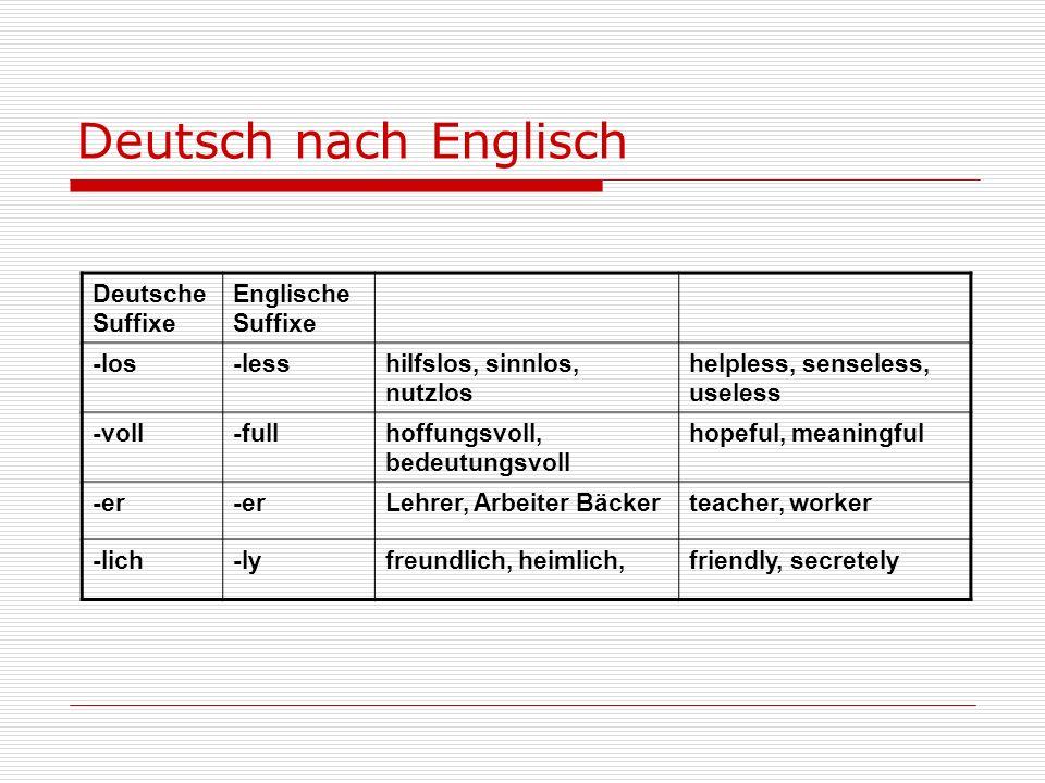 Deutsch nach Englisch Deutsche Suffixe Englische -los -less