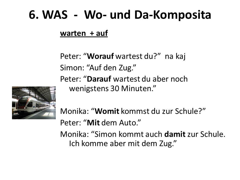 6. WAS - Wo- und Da-Komposita