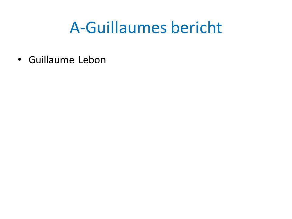 A-Guillaumes bericht Guillaume Lebon