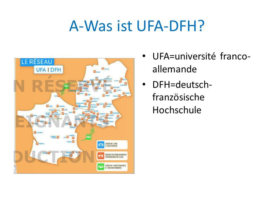 A-Was ist UFA-DFH UFA=université franco-allemande
