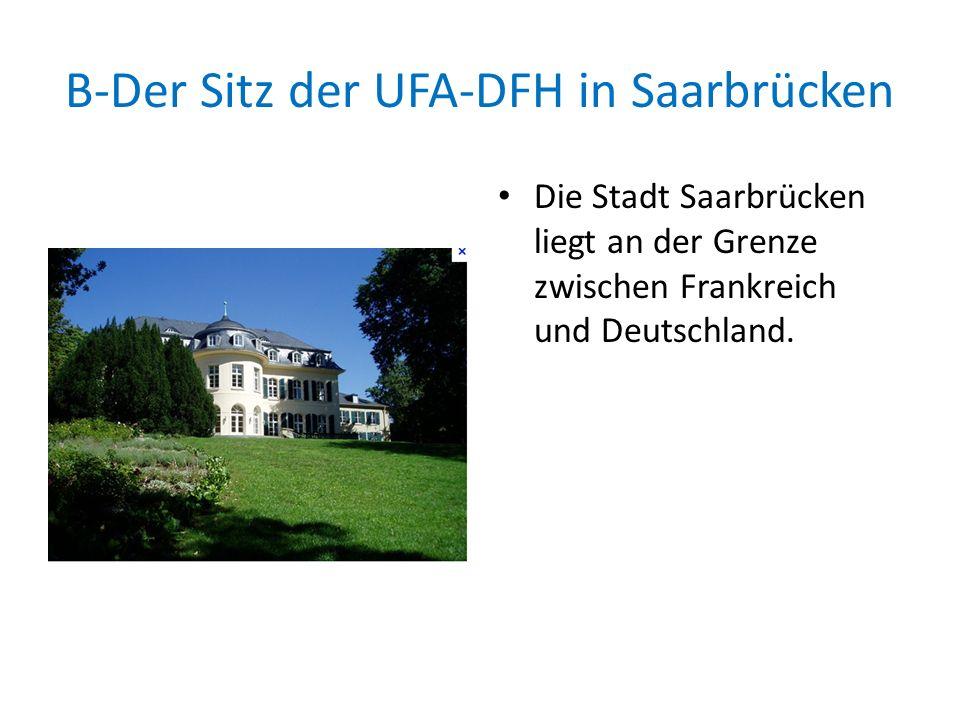 B-Der Sitz der UFA-DFH in Saarbrücken