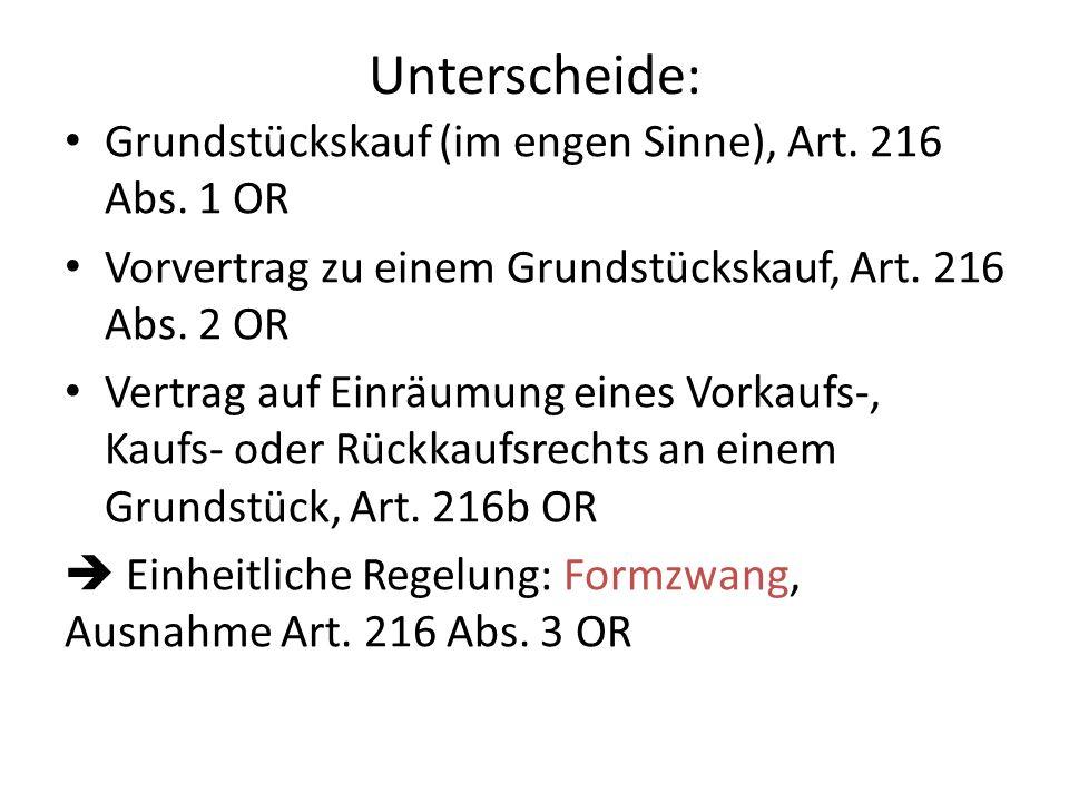 Unterscheide: Grundstückskauf (im engen Sinne), Art. 216 Abs. 1 OR
