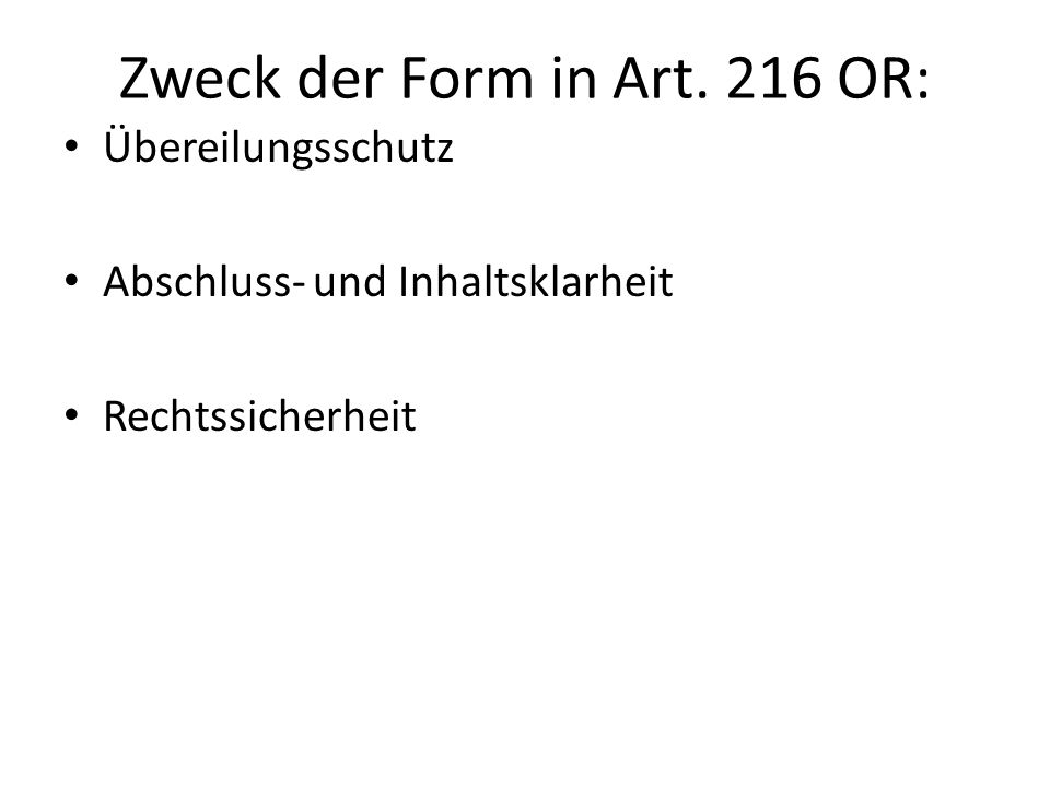 Zweck der Form in Art. 216 OR: