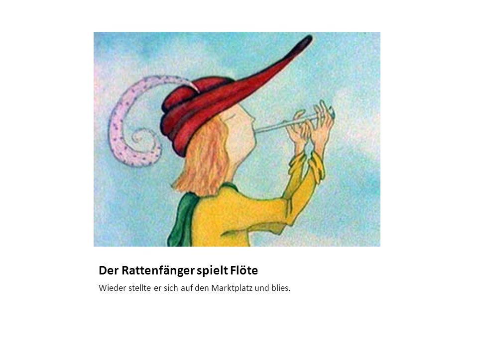 Der Rattenfänger spielt Flöte