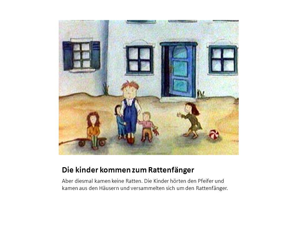 Die kinder kommen zum Rattenfänger