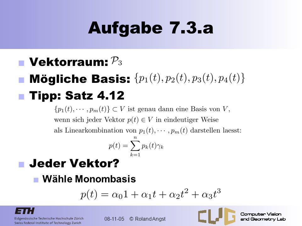 Aufgabe 7.3.a Vektorraum: Mögliche Basis: Tipp: Satz 4.12