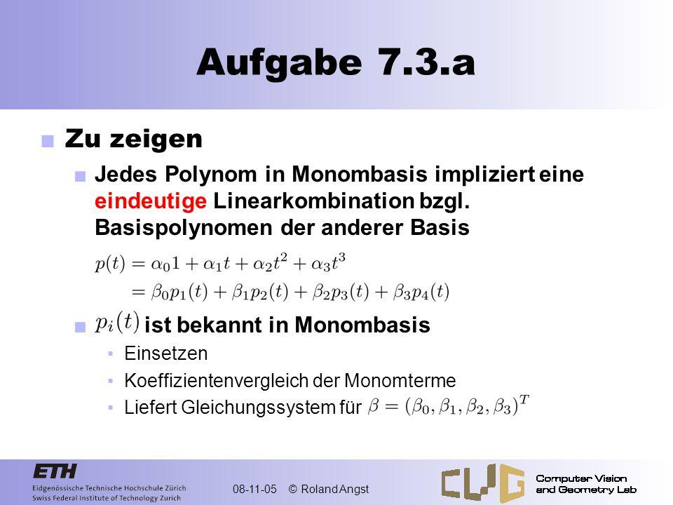 Aufgabe 7.3.a Zu zeigen. Jedes Polynom in Monombasis impliziert eine eindeutige Linearkombination bzgl. Basispolynomen der anderer Basis.