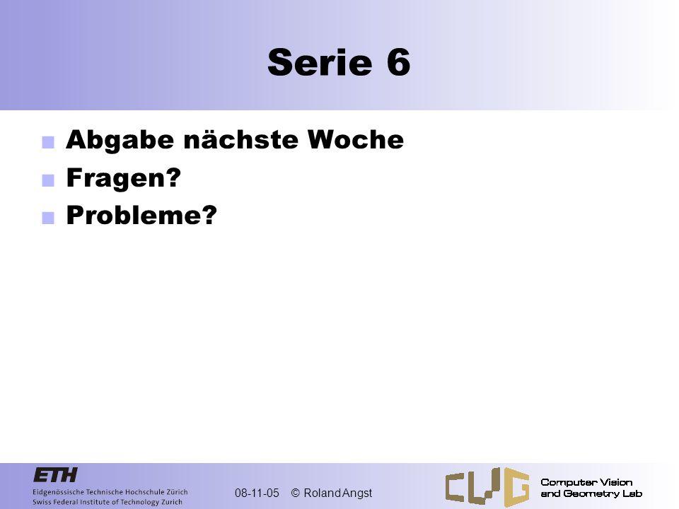 Serie 6 Abgabe nächste Woche Fragen Probleme