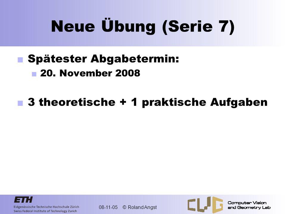 Neue Übung (Serie 7) Spätester Abgabetermin: