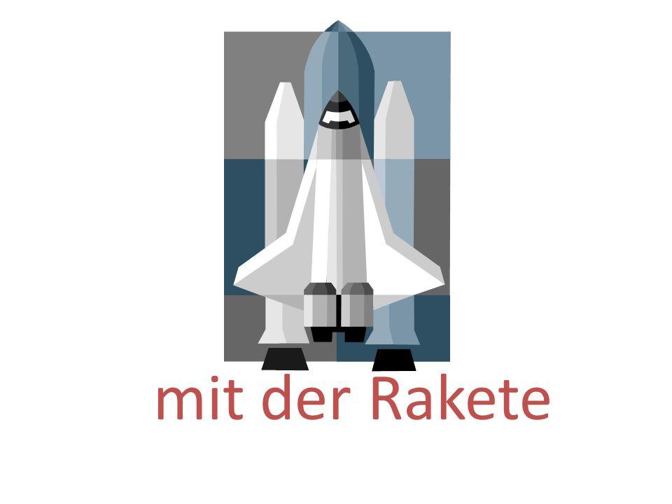 mit der Rakete