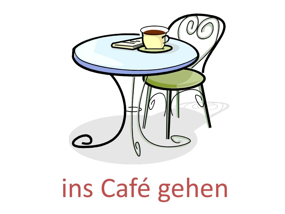 ins Café gehen