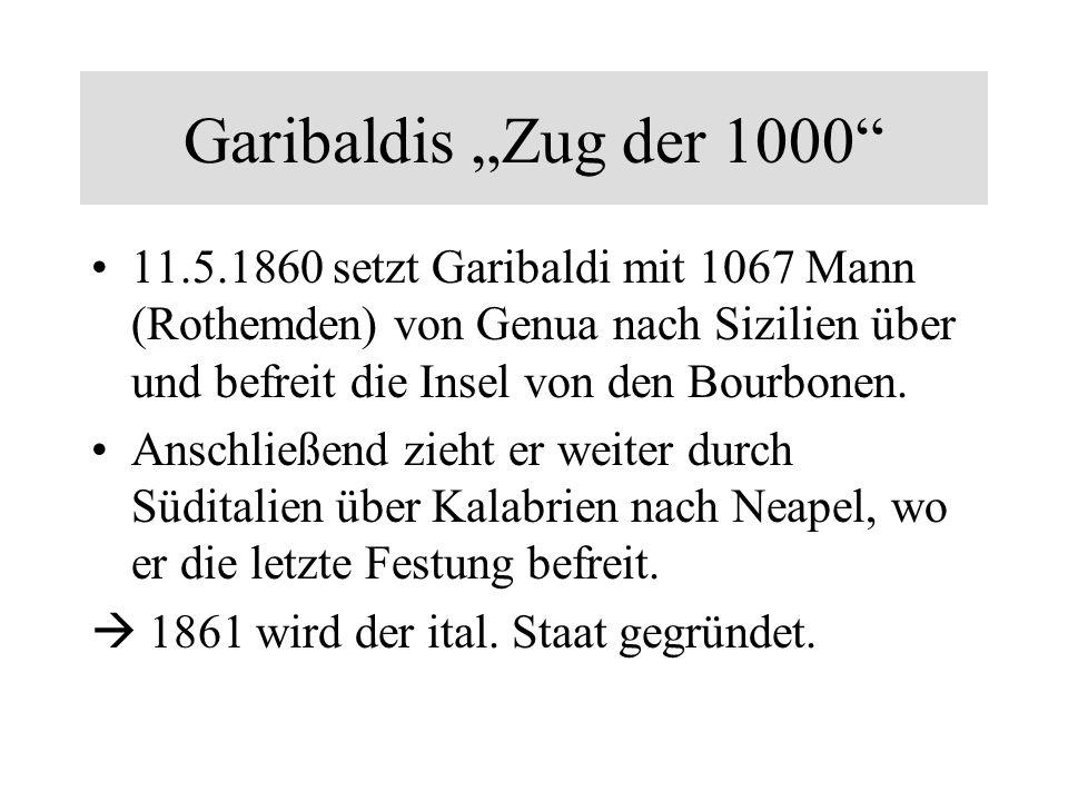 """Garibaldis """"Zug der 1000 11.5.1860 setzt Garibaldi mit 1067 Mann (Rothemden) von Genua nach Sizilien über und befreit die Insel von den Bourbonen."""