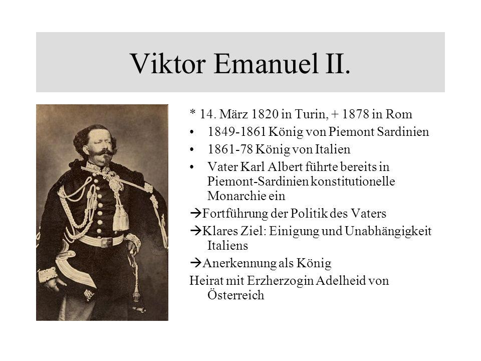 Viktor Emanuel II. * 14. März 1820 in Turin, + 1878 in Rom