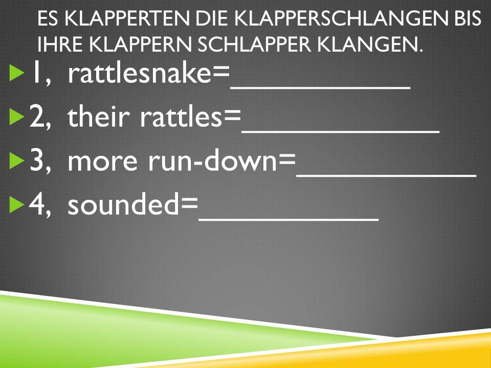 1, rattlesnake=__________ 2, their rattles=___________