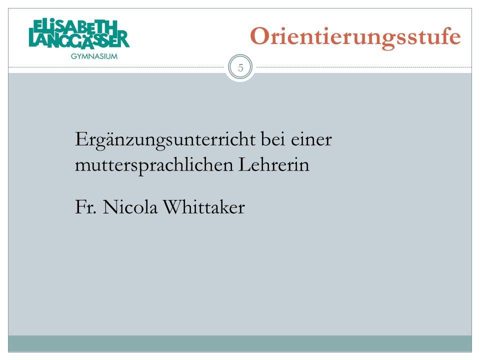Orientierungsstufe Ergänzungsunterricht bei einer muttersprachlichen Lehrerin Fr. Nicola Whittaker