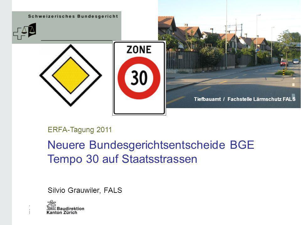 Neuere Bundesgerichtsentscheide BGE Tempo 30 auf Staatsstrassen