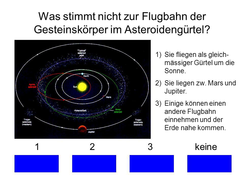 Was stimmt nicht zur Flugbahn der Gesteinskörper im Asteroidengürtel