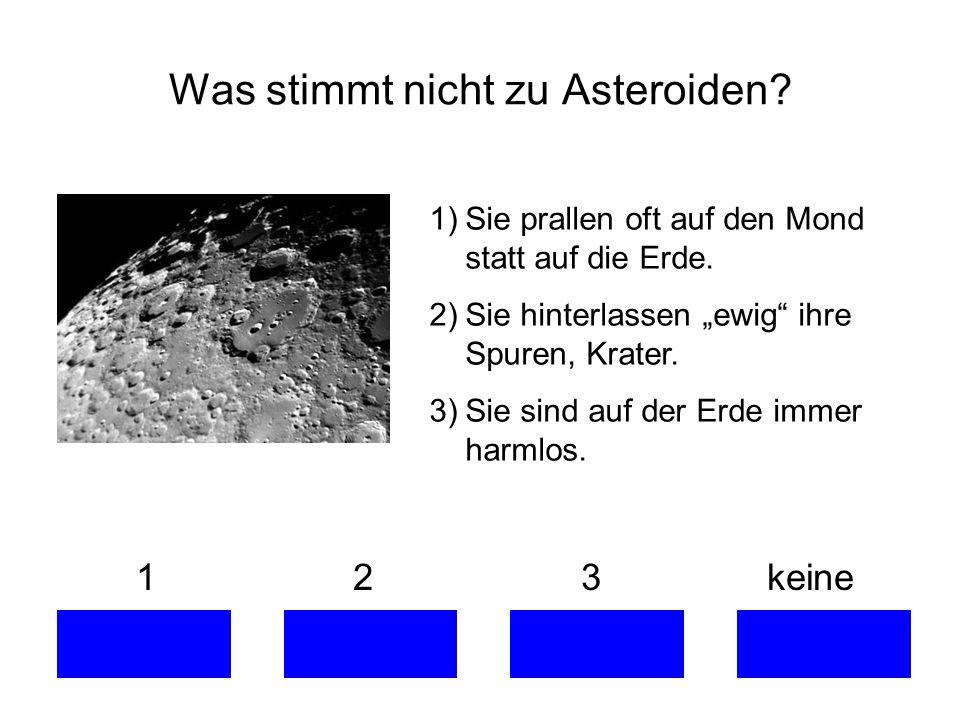 Was stimmt nicht zu Asteroiden