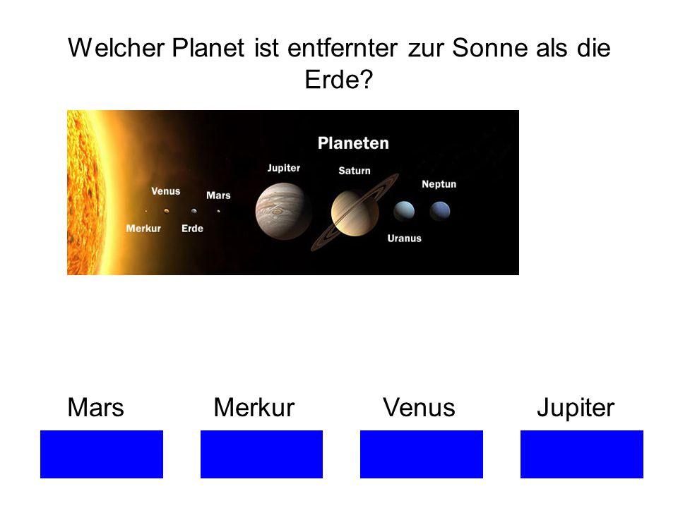 Welcher Planet ist entfernter zur Sonne als die Erde