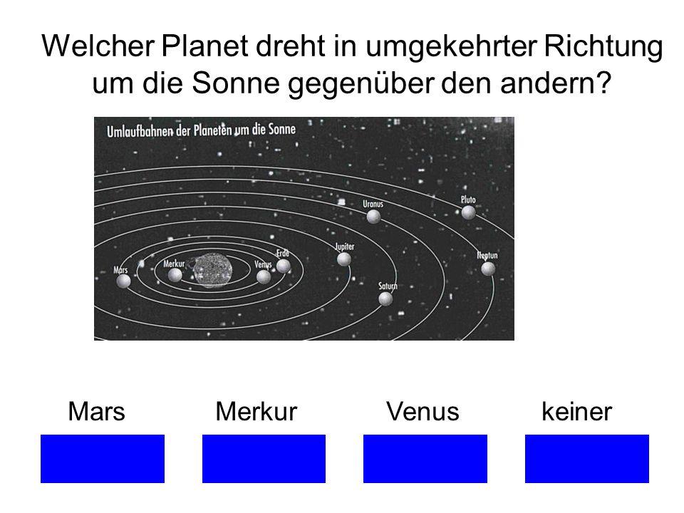 Welcher Planet dreht in umgekehrter Richtung um die Sonne gegenüber den andern
