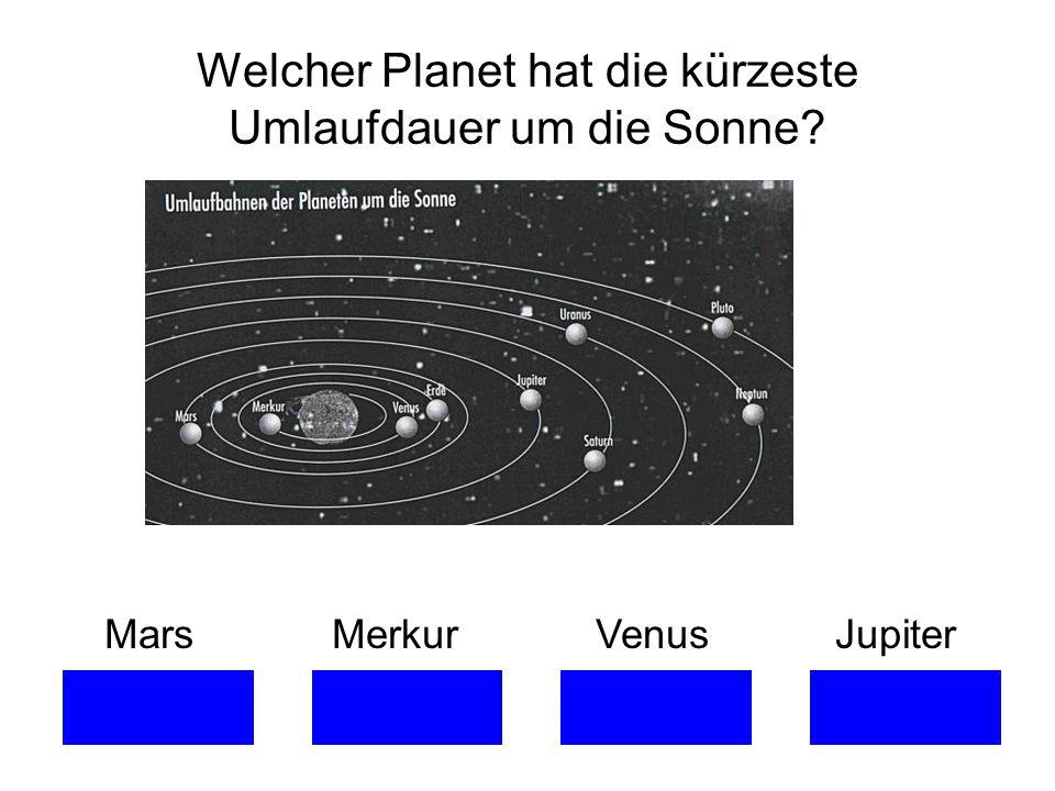 Welcher Planet hat die kürzeste Umlaufdauer um die Sonne