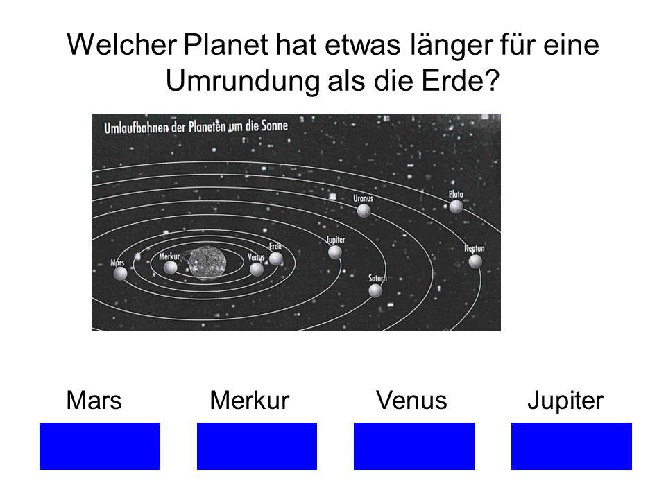 Welcher Planet hat etwas länger für eine Umrundung als die Erde