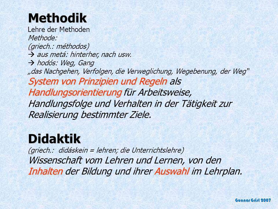 Methodik Lehre der Methoden Methode: (griech.: méthodos)