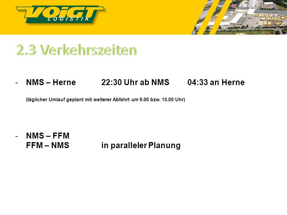 2.3 Verkehrszeiten NMS – Herne 22:30 Uhr ab NMS 04:33 an Herne (täglicher Umlauf geplant mit weiterer Abfahrt um 9.00 bzw. 10.00 Uhr)