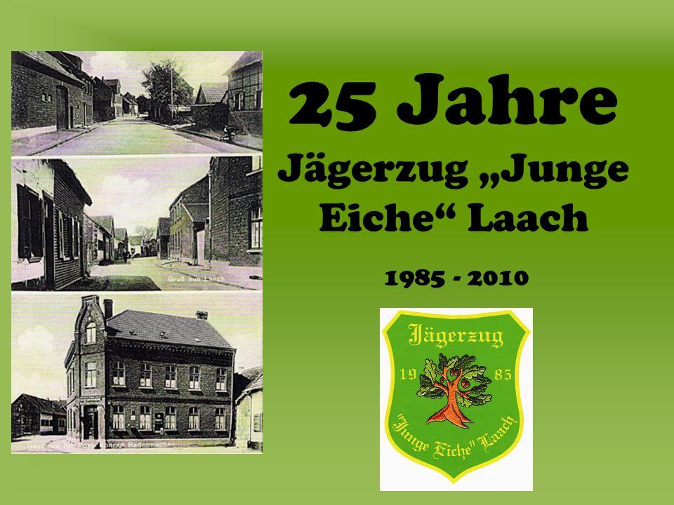 """25 Jahre Jägerzug """"Junge Eiche Laach"""
