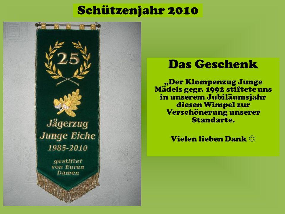 Schützenjahr 2010 Das Geschenk