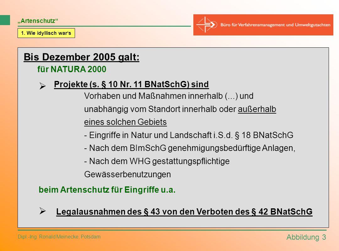 Bis Dezember 2005 galt: für NATURA 2000