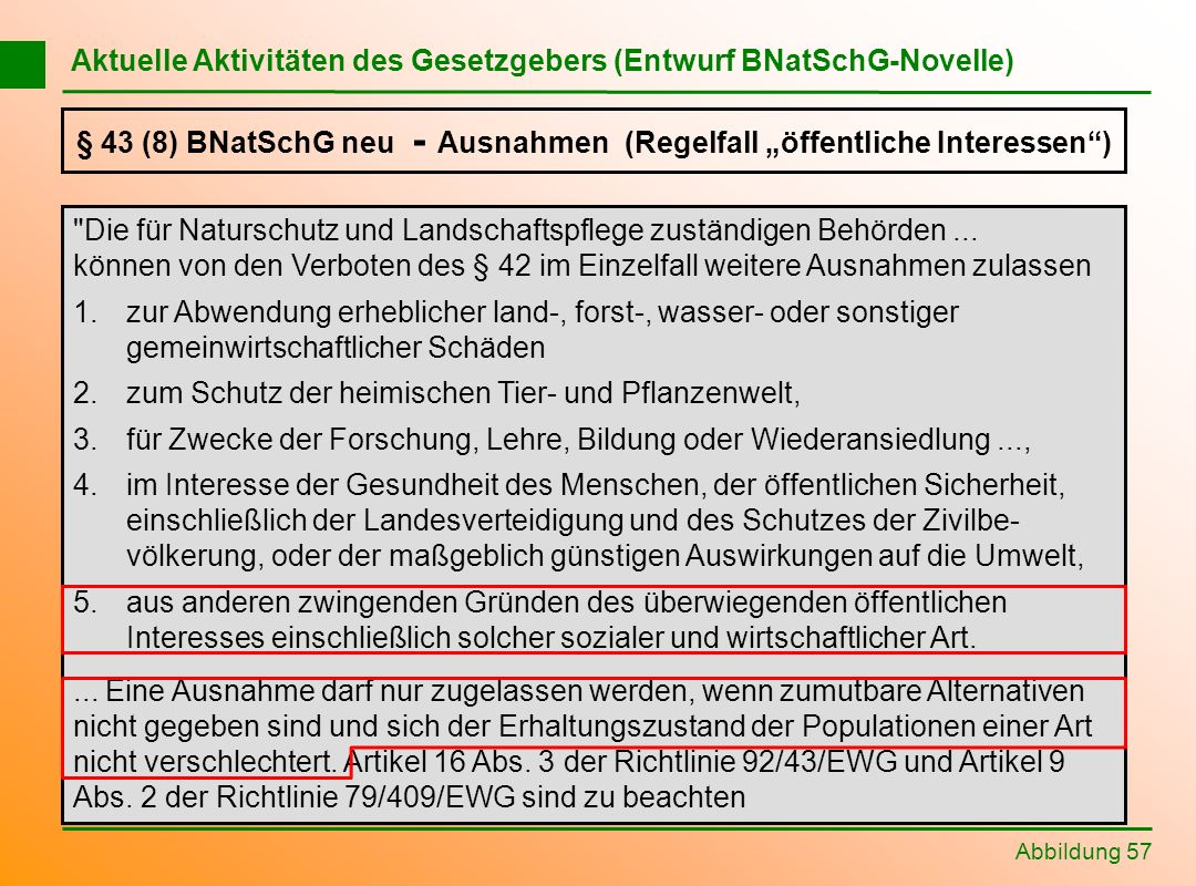 "§ 43 (8) BNatSchG neu - Ausnahmen (Regelfall ""öffentliche Interessen )"