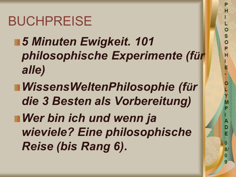 PHILOSOPHIE- OLYMPIADE. 08/09. BUCHPREISE. 5 Minuten Ewigkeit. 101 philosophische Experimente (für alle)