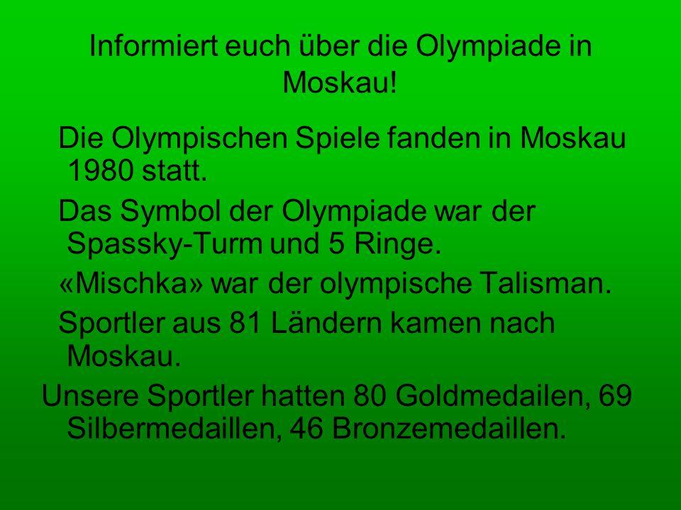 Informiert euch über die Olympiade in Moskau!