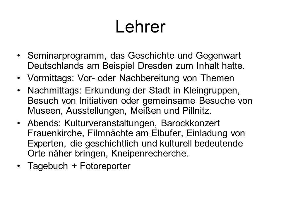 Lehrer Seminarprogramm, das Geschichte und Gegenwart Deutschlands am Beispiel Dresden zum Inhalt hatte.